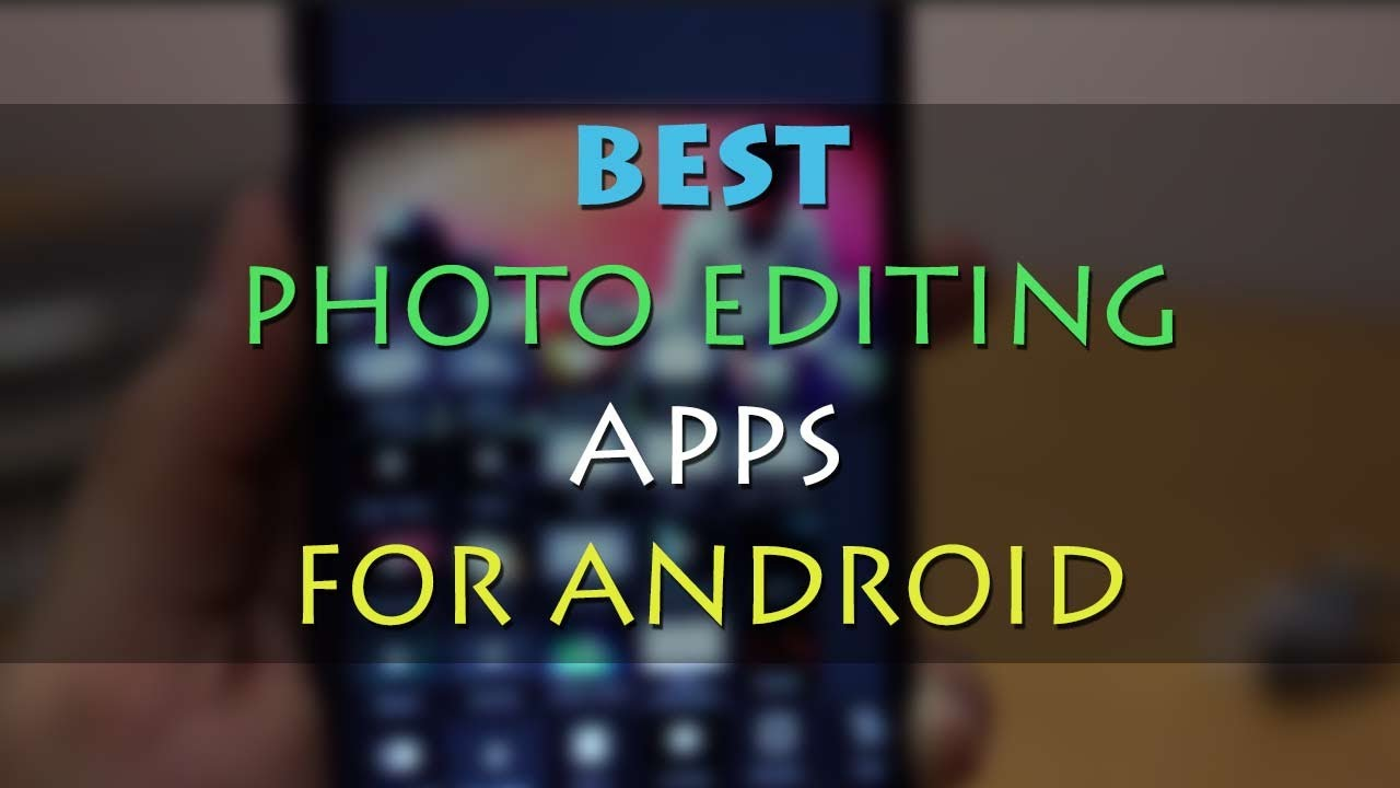 Photo Editing Android Apps