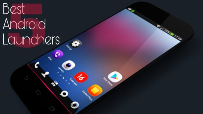 5 Best Android Launchers In 2018