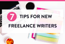 7 Most Effective Tips for New Freelance Writers